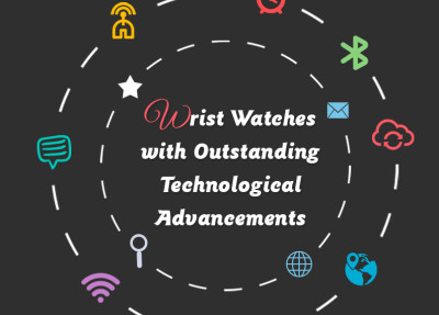 Wrist Watches with technological advancements