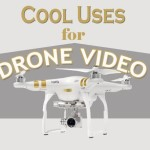 Cool things about Drone Video Thumb
