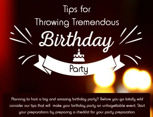 Tips for Throwing Tremendous Birthday Party [Infographic]