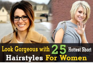 Look Gorgeous with 25 Hottest Short Hairstyles for Women Thumb