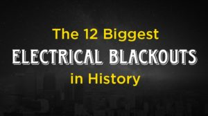 The 12 Biggest Electrical Blackouts In History Thumb