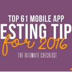 top 61 mobile app testing tips for 2016 the ultimate checklist thumb